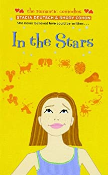 In the Stars (The Romantic Comedies) by [Stacia Deutsch, Rhody Cohon]