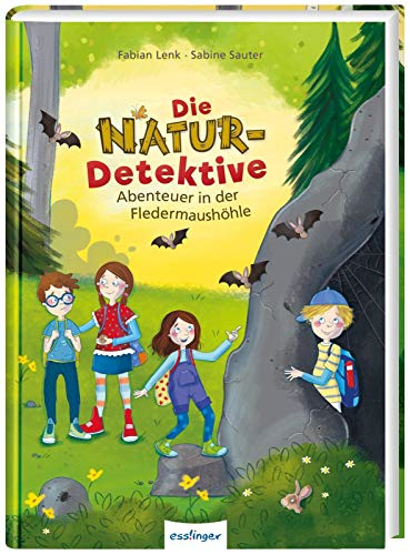 Die Natur-Detektive: Abenteuer in der Fledermaushöhle