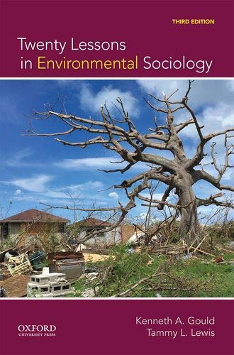 Compare Textbook Prices for Twenty Lessons in Environmental Sociology 3 Edition ISBN 9780190088514 by Gould, Kenneth A.,Lewis, Tammy L.