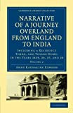 Narrative of a Journey Overland from England, by the Continent of Europe, Egypt, and the Red Sea, to: Including a Residence There, and Voyage Home, in ... Collection - Travel and Exploration in Asia)