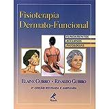 Fisioterapia dermato-funcional: Fundamentos, recursos, patologias