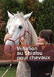 Initiation au shiatsu pour chevaux - Nouvelle édition