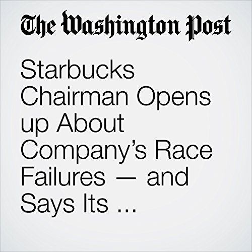 Starbucks Chairman Opens up About Company's Race Failures — and Says Its Bathrooms Are Now Open to All copertina