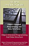 Object Oriented Programming And Data Structure: Object Oriented Programming And Data Structure For Engineering/Java/C++ (English Edition)