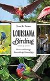 Louisiana Birding: Stories on Strategy, Stewardship and Serendipity