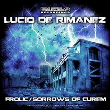 Sorrows Of Curem / Frolic