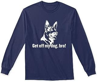 get Off My Dog bro Long Sleeve Tshirt - Gildan 6.1oz Long Sleeve Tee