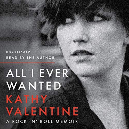 All I Ever Wanted: A Rock 'n' Roll Memoir