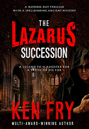The Lazarus Succession: A Modern-Day Thriller with a Spellbinding Ancient Mystery (The Lazarus Mysteries Book 1)