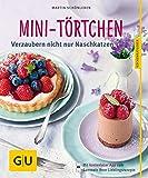 Mini-Törtchen: Verzaubern nicht nur Naschkatzen (German Edition)
