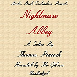 Nightmare Abbey                   By:                                                                                                                                 Thomas Peacock                               Narrated by:                                                                                                                                 Flo Gibson                      Length: 2 hrs and 35 mins     3 ratings     Overall 3.0