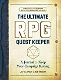 The Ultimate Rpg Quest Keeper: A Journal to Keep Your Campaign Rolling