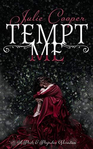 Tempt Me: A Pride and Prejudice Variation