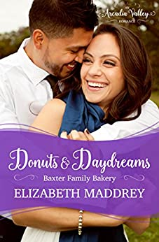 Donuts & Daydreams: An Arcadia Valley Romance (Baxter Family Bakery Book 4) by [Elizabeth Maddrey]