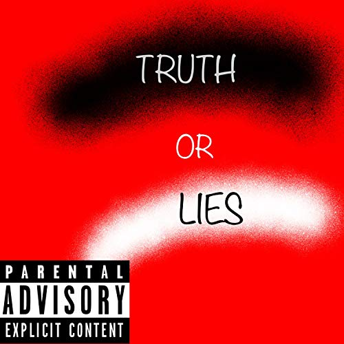 Truth or Lies (feat. Sy Capo) [Explicit]