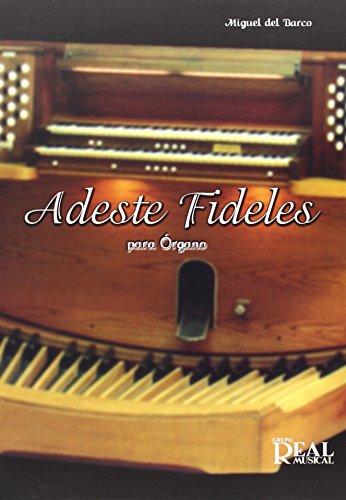 Miguel del Barco: Adeste Fideles para Órgano