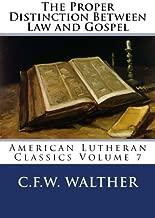 The Proper Distinction Between Law and Gospel (American Lutheran Classics) (Volume 7)