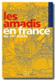 Les Amadis en France au XVIème siècle: Cahiers Saulnier N°17