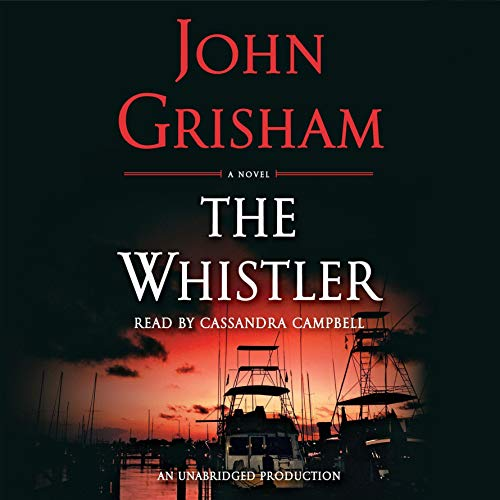 The Whistler                   By:                                                                                                                                 John Grisham                               Narrated by:                                                                                                                                 Cassandra Campbell                      Length: 13 hrs and 10 mins     14,272 ratings     Overall 4.2