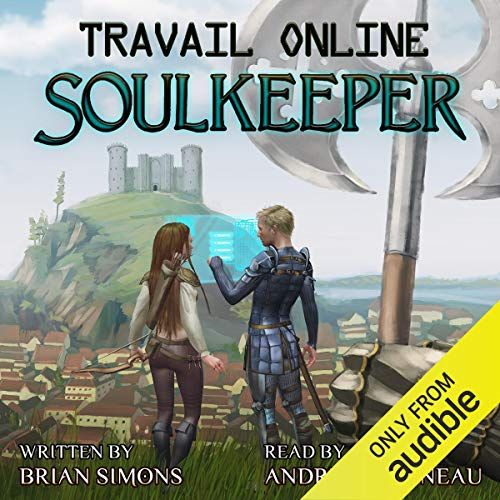 Travail Online: Soulkeeper: A LitRPG Series cover art