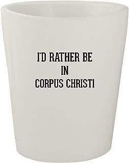 I'd Rather Be In CORPUS CHRISTI - White Ceramic 1.5oz Shot Glass