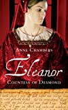 Eleanor, Countess of Desmond: Captivating Tale of the Forgotten Heroine of the Tudor Wars in Ireland (English Edition)