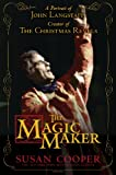 The Magic Maker: A Portrait of John Langstaff, Creator of the Christmas Revels (English Edition)