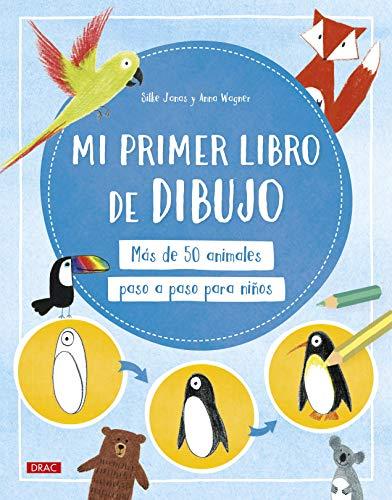 Mi Primer Libro De Dibujo: Más de 50 animales paso a paso para niños