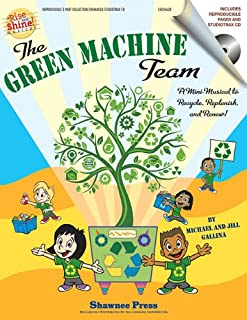 The Green Machine Team - A Mini-Musical to Recycle, Replenish, and Renew!: Rise and Shine Series