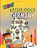 Kids' Travel Guide - Germany: The fun way to discover Germany - especially for kids