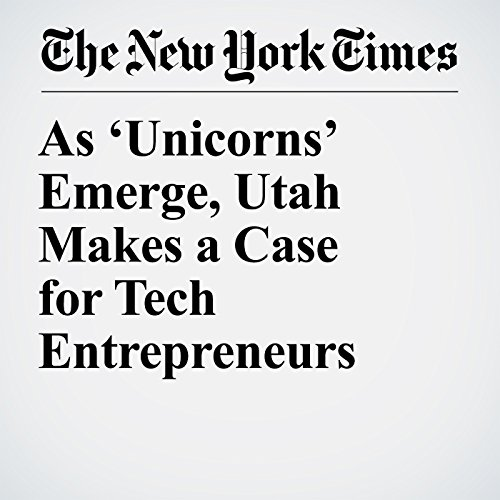 As 'Unicorns' Emerge, Utah Makes a Case for Tech Entrepreneurs copertina
