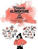 Diario Alimentare 90 Giorni: Agenda Giornaliera...