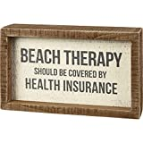 Primitives by Kathy Inset Box Sign - Beach Therapy Should Be Covered