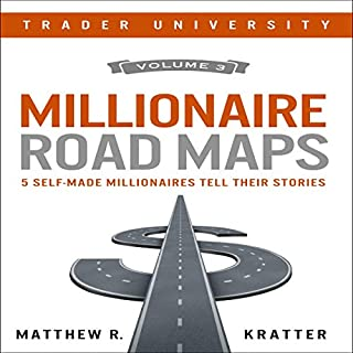 Millionaire Road Maps: 5 Self-Made Millionaires Tell Their Stories cover art