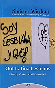 Sinister Wisdom 97: Out Latina Lesbians - Book #97 of the Sinister Wisdom