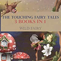 The Touching Fairy Tales: 3 Books In 1