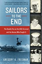 Sailors to the End: The Deadly Fire on the USS Forrestal and the Heroes Who Fought It