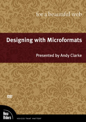 Designing with Microformats for a Beautiful Web, DVD (Book & DVD)