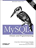 Tim King, George Reese, Randy Jay Yarger: MySQL - Einsatz und Programmierung