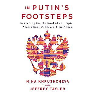 In Putin's Footsteps     Searching for the Soul of an Empire Across Russia's Eleven Time Zones              By:                                                                                                                                 Nina Khrushcheva,                                                                                        Jeffrey Tayler                               Narrated by:                                                                                                                                 Kathleen Gati                      Length: 10 hrs and 52 mins     2 ratings     Overall 4.0