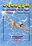 Aquagym (La Gimnasia En el Agua)