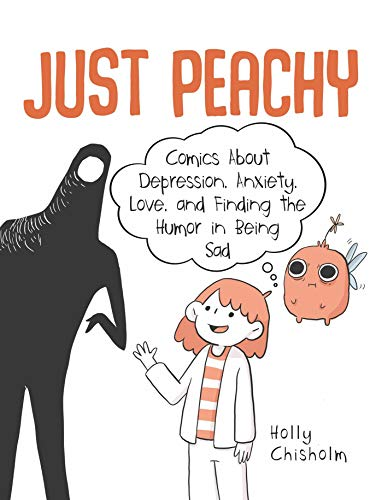 Just Peachy: Comics About Depression, Anxiety, Love, and Finding ...