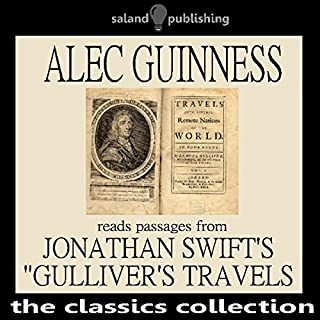 Alec Guinness Reads Passages from Johnathan Swift's 'Gulliver's Travels'                   By:                                                                                                                                 Johnathan Swift                               Narrated by:                                                                                                                                 Alec Guinness                      Length: 41 mins     3 ratings     Overall 4.7