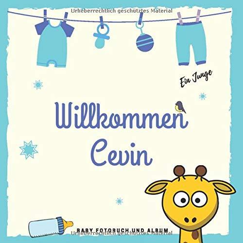 Willkommen Cevin Baby Fotobuch und Album: Personalisiertes Baby Fotobuch und Fotoalbum, Das erste Jahr, Geschenk zur Schwangerschaft und Geburt, Baby Name auf dem Cover