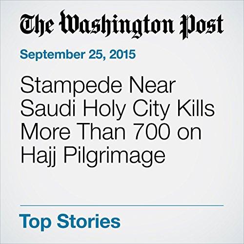 Stampede Near Saudi Holy City Kills More Than 700 on Hajj Pilgrimage audiobook cover art