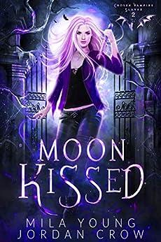 Moon Kissed: Paranormal Demon Romance (Chosen Vampire Slayer Book 2) by [Mila  Young, Jordan Crow]
