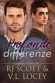 Profonde differenze (Harrisburg Railers Vol. 3) (Italian Edition) by [RJ  Scott, RJ Scott, V.L.  Locey, Midnight  Books]