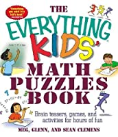 The Everything Kids' Math Puzzles Book: Brain Teasers, Games, and Activities for Hours of Fun (Everything® Kids)