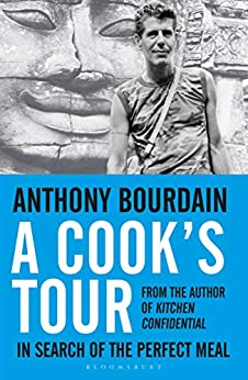 A Cook's Tour: In Search of the Perfect Meal by [Anthony Bourdain]