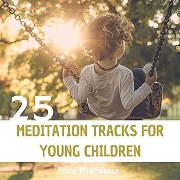 25 Meditation Tracks for Young Children: Prime Mindfulness